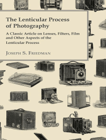 The Lenticular Process of Photography - A Classic Article on Lenses, Filters, Film and Other Aspects of the Lenticular Process