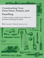 Constructing Your Own Door, Frames and Panelling - A Step by Step Guide from Choice of Wood to Finishing Products