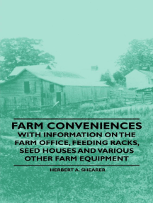 Farm Conveniences - With Information on the Farm Office, Feeding Racks, Seed Houses and Various Other Farm Equipment