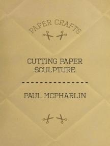Cutting Paper Sculpture