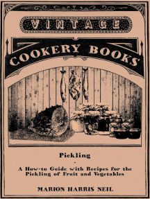 Pickling - A How-To Guide with Recipes for the Pickling of Fruit and Vegetables