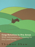 Crop Rotation in Dry Areas - With Information on Growing for Dry Land Farms
