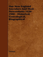 Our New England Ancestors and Their Descendants 1620-1900 - Historical, Genealogical, Biographical
