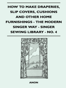 How to Make Draperies, Slip Covers, Cushions and Other Home Furnishings - The Modern Singer Way - Singer Sewing Library - No. 4