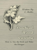 Practical Wood Carving - How to Use the Tools and Make the Designs