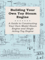 Building Your own Toy Steam Engine - A Guide to Constructing Your own Model Steam Engine and Single Acting Toy Engine