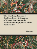 The Finishing Process of Bookbinding - A Selection of Classic Articles on the Methods and Equipment of the Bookbinder
