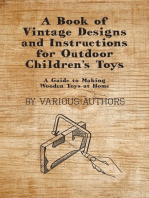 A Book of Vintage Designs and Instructions for Outdoor Children's Toys - A Guide to Making Wooden Toys at Home