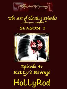 KeLLy's Revenge: The Art of Cheating Episodes, #4