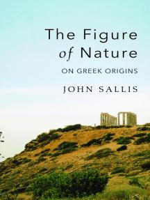 The Figure of Nature: On Greek Origins