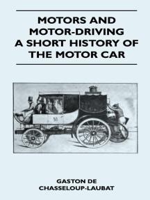 Motors And Motor-Driving - A Short History Of The Motor Car