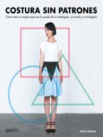 Costura sin patrones: Cómo crear tu propia ropa con la ayuda de un rectángulo, un círculo y un triángulo