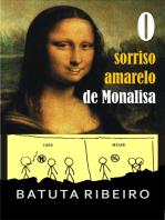O sorriso amarelo de Monalisa