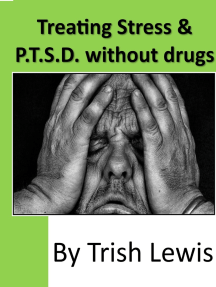 Treating Stress & P.T.S.D. without Drugs
