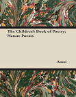 The Children's Book of Poetry; Nature Poems Free download PDF and Read online
