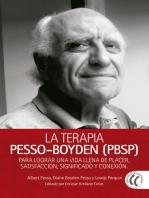 La Terapia Pesso-Boyden (PBSP): Para lograr una vida llena de placer, satisfacción, significado y conexión