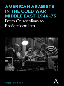 American Arabists in the Cold War Middle East, 194675: From Orientalism to Professionalism