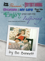 Some Really Personal, Yet Entertaining Stories From My Life That You Will Enjoy and May Even Find Inspiring