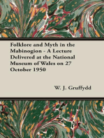 Folklore and Myth in the Mabinogion - A Lecture Delivered at the National Museum of Wales on 27 October 1950