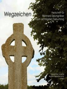 Wegzeichen: Festschrift für Reinhard Deichgräber zum achtzigsten Geburtstag