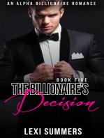 The Billionaires Decision (The Billionaires Crush - Book 5)