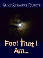 Fool That I Am...