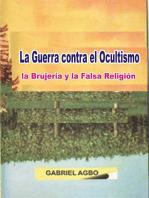 La Guerra contra el Ocultismo, la Brujería y la Falsa Religión