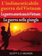 L'indimenticabile guerra del Vietnam