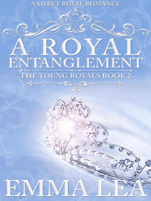 A Royal Entanglement: The Young Royals, #2