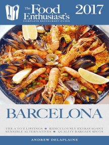 Barcelona - 2017: The Food Enthusiast's Complete Restaurant Guide