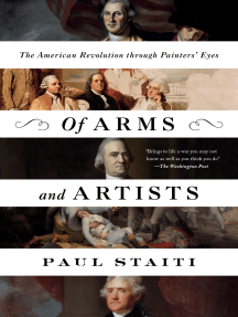 Of Arms and Artists: The American Revolution through Painters' Eyes