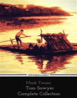 Tom Sawyer Collection - All Four Books [Illustrated, Includes 'Adventures of Tom Sawyer,' 'Huckleberry Finn'+ 2 more sequels] (Centaurus Classics) Free download PDF and Read online