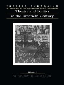 Theatre Symposium, Vol. 9: Theatre and Politics in the Twentieth Century