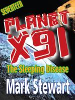 Planet X91 The Sleeping Disease