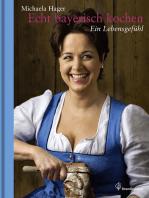 Echt bayerisch kochen