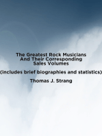 The Greatest Rock Musicians Based On Their Sales Volume (Includes Brief Biographies And Statistics)