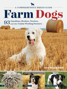 Farm Dogs: A Comprehensive Breed Guide to 93 Guardians, Herders, Terriers, and Other Canine Working Partners