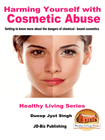 Harming Yourself with Cosmetics Abuse: Getting to know more about the dangers of chemical-based cosmetics