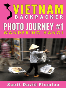 Vietnam Backpacker Photo Journey #1: Wandering Hanoi