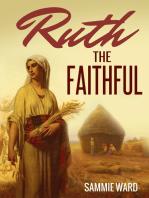 Ruth The Faithful (True Life)