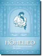 Das Hohelied: Ein biblisches Konzept der Liebe