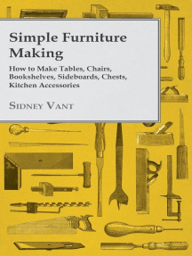 Simple Furniture Making - How to Make Tables, Chairs, Bookshelves, Sideboards, Chests, Kitchen Accessories, Etc.