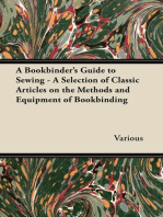 A Bookbinder's Guide to Sewing - A Selection of Classic Articles on the Methods and Equipment of Bookbinding