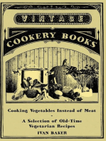 Cooking Vegetables Instead of Meat - A Selection of Old-Time Vegetarian Recipes