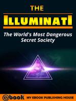 The Illuminati: The World's Most Dangerous Secret Society