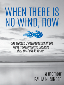 When There Is No Wind, Row: One Woman's Retrospective on the Most Transformative Changes Over the Past 50 Years