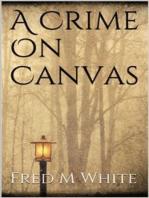 A Crime On Canvas
