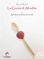 La cucina di Afrodite - 1. Aperitivo seduttivo - Autunno