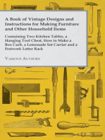 A Book of Vintage Designs and Instructions for Making Furniture and Other Household Items - Containing Two Kitchen Tables, a Hanging Tool Chest, How to Make a Box Curb, a Lemonade Set Carrier and a Fretwork Letter Rack