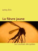 La fièvre jaune: Les coulisses décryptées